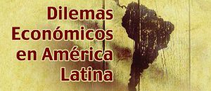 Foro en línea expone los dilemas económicos en América Latina