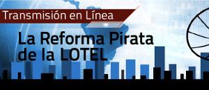 EN VIVO: Foro en línea sobre reforma ilegal a la LOTEL